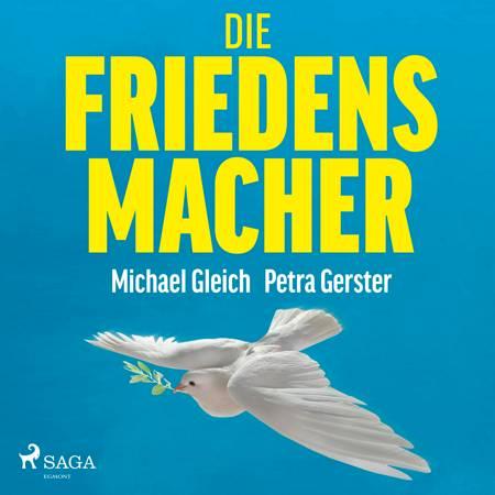 Die Friedensmacher af Petra Gerster og Michael Gleich