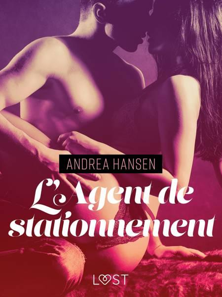 L'Agent de stationnement - Une nouvelle érotique af Andrea Hansen