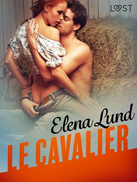 Le Cavalier - Une nouvelle érotique af Elena Lund