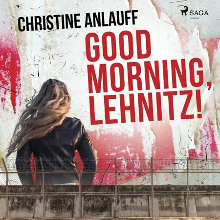 Good Morning, Lehnitz! af Christine Anlauff