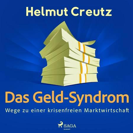Das Geld-Syndrom - Wege zu einer krisenfreien Marktwirtschaft af Helmut Creutz