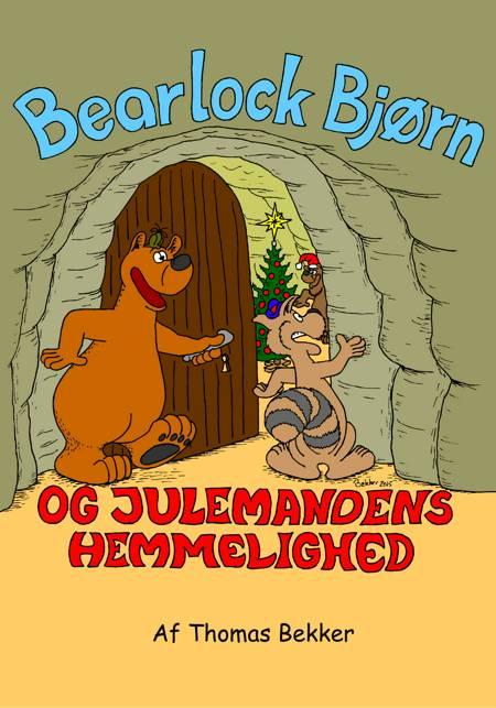 Bearlock Bjørn og julemandens hemmelighed af Thomas Bekker og thomas bekker