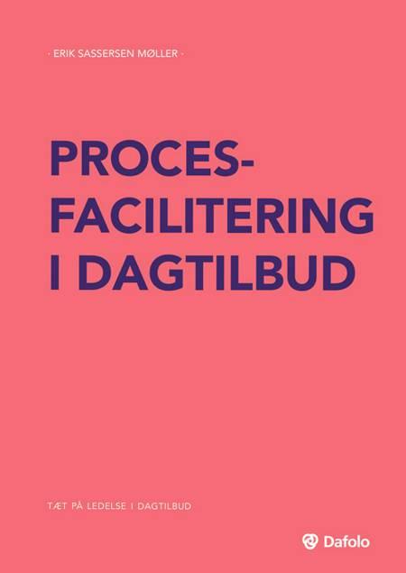 Procesfacilitering i dagtilbud af Erik Sassersen Møller