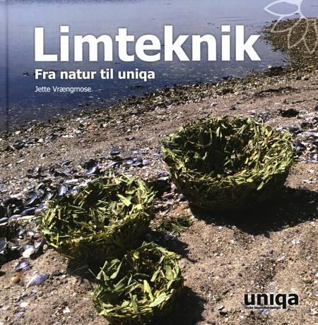 Limteknik fra natur til uniqa af Jette Vrængmose