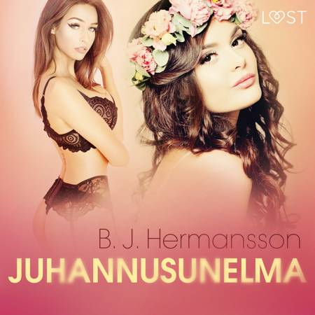 Juhannusunelma - eroottinen novelli af B. J. Hermansson