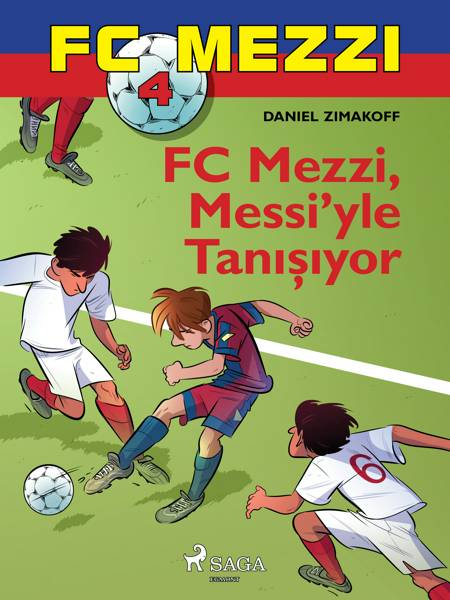 FC Mezzi 4: FC Mezzi, Messi'yle Tanışıyor af Daniel Zimakoff