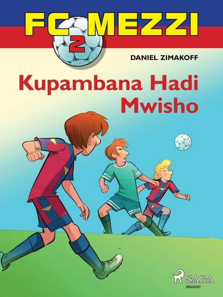 FC Mezzi 2: Kupambana Hadi Mwisho af Daniel Zimakoff