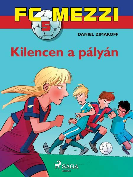 FC Mezzi 5: Kilencen a pályán af Daniel Zimakoff