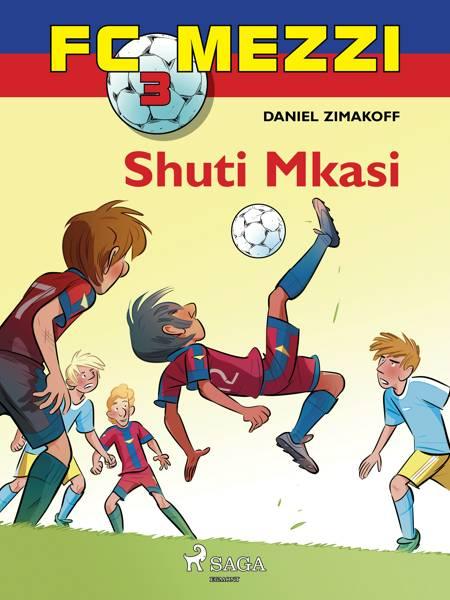 FC Mezzi 3: Shuti Mkasi af Daniel Zimakoff