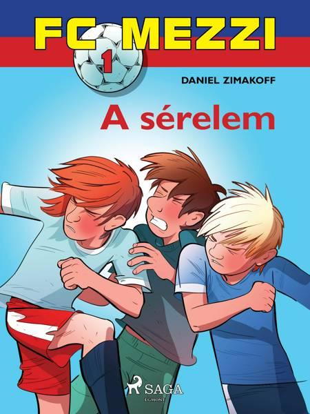 FC Mezzi 1: A sérelem af Daniel Zimakoff