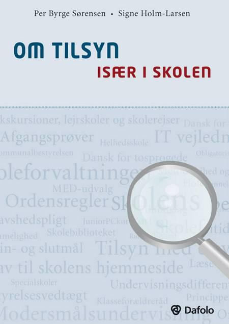 Om tilsyn - især i skolen af Per Byrge Sørensen og Signe Holm-Larsen