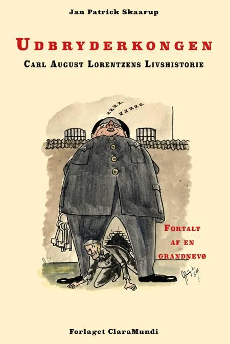 Udbryderkongen Carl August Lorentzens Livshistorie af Jan Patrick Skaarup