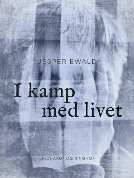 I kamp med livet af Jesper Ewald