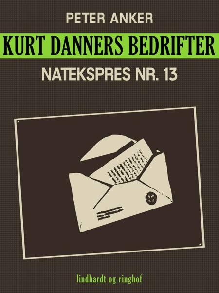 Kurt Danners bedrifter: Natekspres nr. 13 af Peter Anker