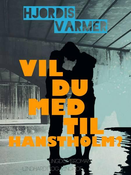 Vil du med til Hanstholm? af Hjørdis Varmer