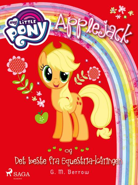 My Little Pony - Applejack og Det beste fra Equestria-kåringen af G. M. Berrow