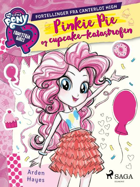 My Little Pony - Pinkie Pie og cupcake-katastrofen af Arden Hayes