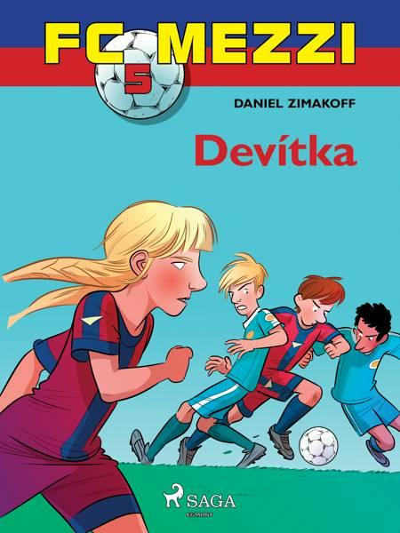 FC Mezzi 5: Devítka af Daniel Zimakoff