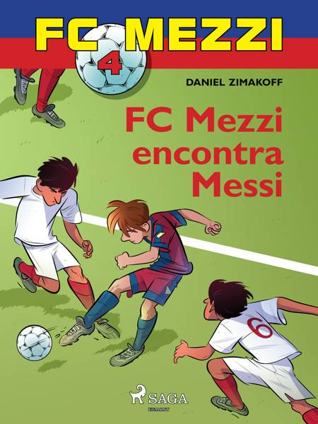 FC Mezzi 4: FC Mezzi encontra Messi af Daniel Zimakoff