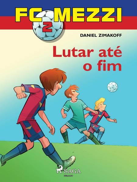 FC Mezzi 2: Lutar até o fim af Daniel Zimakoff
