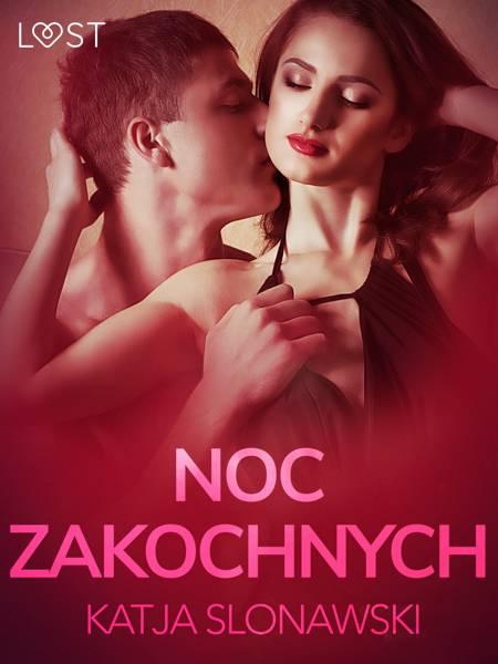 Noc zakochanych - opowiadanie erotyczne af Katja Slonawski