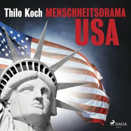 Menschheitsdrama USA af Thilo Koch