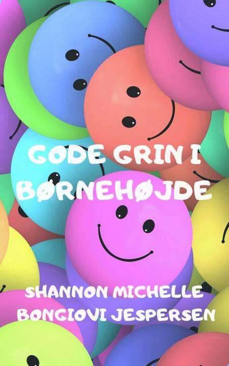 Gode grin i børnehøjde af Shannon Michelle Bongiovi Jespersen