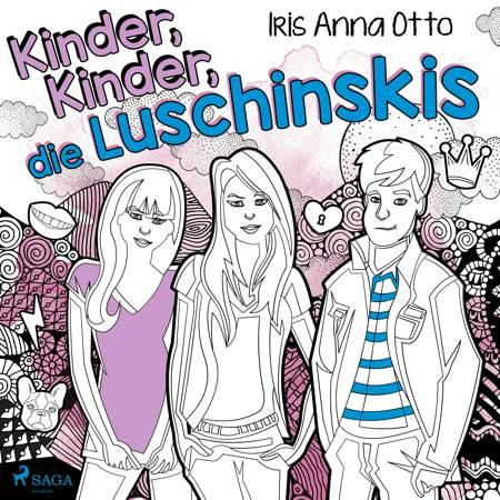 Kinder, Kinder, die Luschinskis af Iris Anna Otto