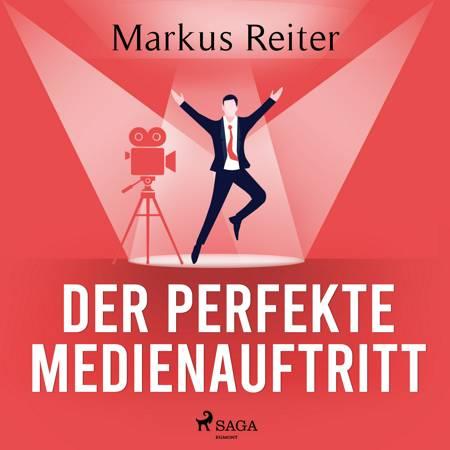 Der perfekte Medienauftritt af Markus Reiter