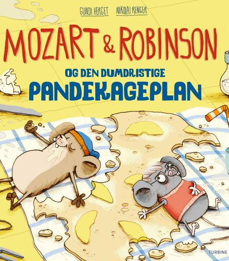 Mozart og Robinson og den dumdristige pandekageplan af Gundi Herget