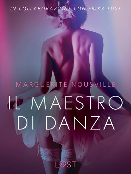 Il maestro di danza - Breve racconto erotico af Marguerite Nousville