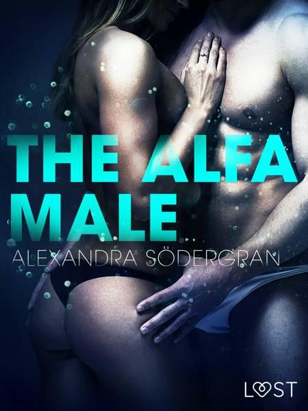 The Alfa Male - Erotic Short Story af Alexandra Södergran