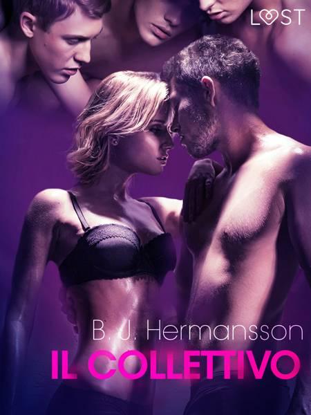 Il collettivo - Breve racconto erotico af B. J. Hermansson