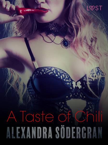 A Taste of Chili - Erotic Short Story af Alexandra Södergran