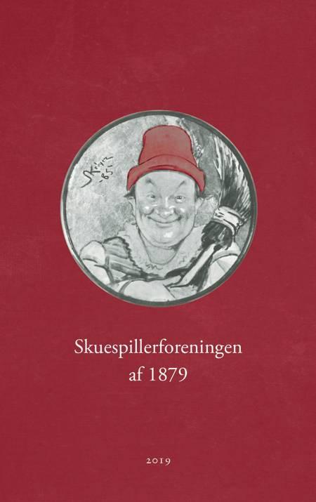 Skuespillerforeningen af 1879 af Robert Neiiendam og Klaus Neiiendam og Mette Borg