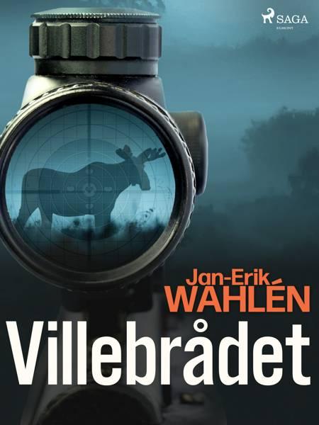 Villebrådet af Jan-Eric Wahlén