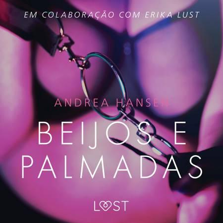 Beijos e Palmadas - Conto Erótico af Andrea Hansen