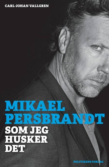 Mikael Persbrandt af Carl-Johan Vallgren og Mikael Persbrandt