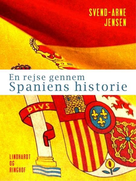 En rejse gennem Spaniens historie af Svend-Arne Jensen