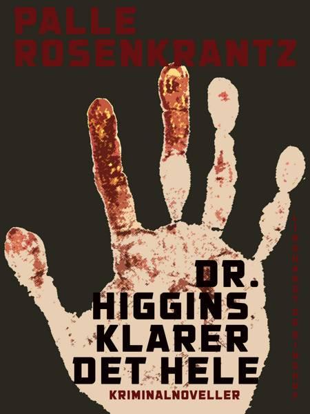 Dr. Higgins klarer det hele af Palle Adam Vilhelm Rosenkrantz