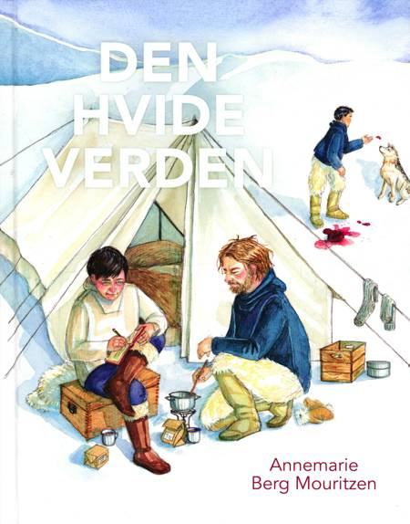 Den hvide verden af Annemarie Berg Mouritzen