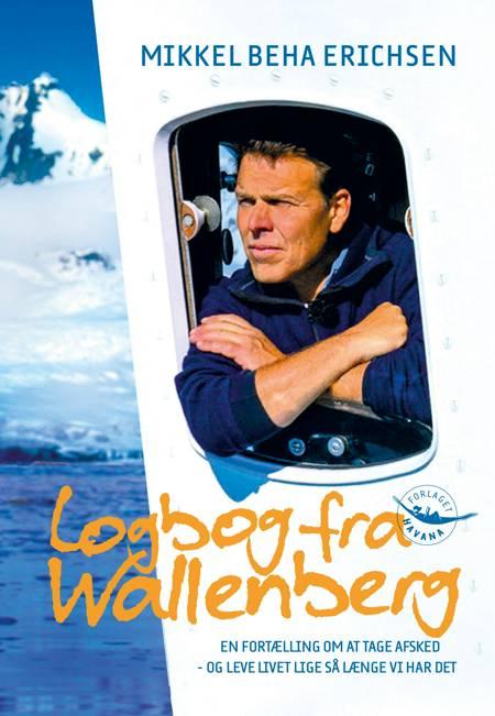LOGBOG FRA WALLENBERG af Mikkel Beha Erichsen