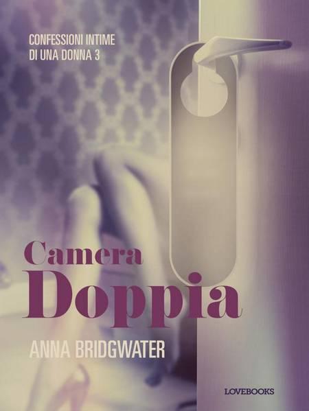 Camera doppia - Confessioni intime di una donna 3 af Anna Bridgwater