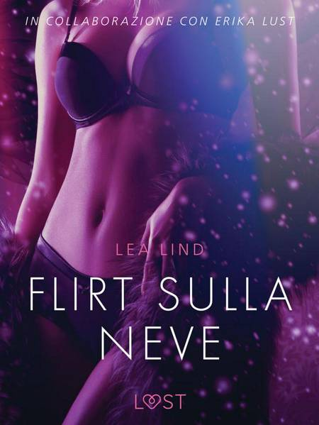 Flirt sulla neve - Breve racconto erotico af Lea Lind