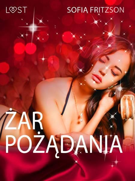 Żar pożądania - opowiadanie erotyczne af Sofia Fritzson