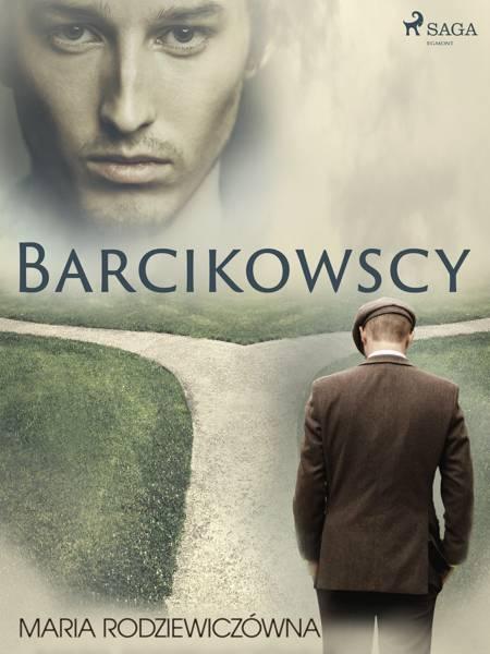 Barcikowscy af Maria Rodziewiczówna