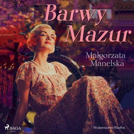 Barwy Mazur af Małgorzata Manelska