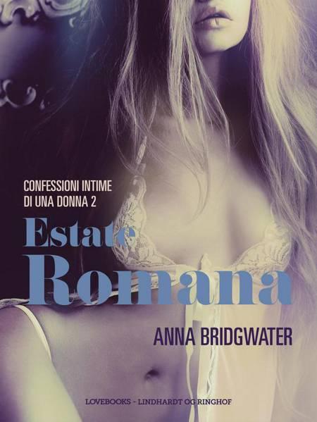 Estate romana - Confessioni intime di una donna 2 af Anna Bridgwater