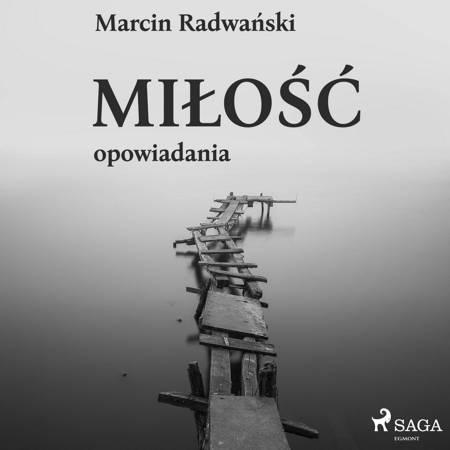 Miłość - opowiadania af Marcin Radwański