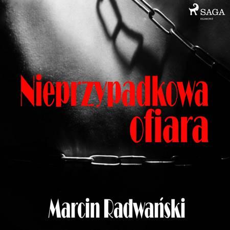 Nieprzypadkowa ofiara af Marcin Radwański
